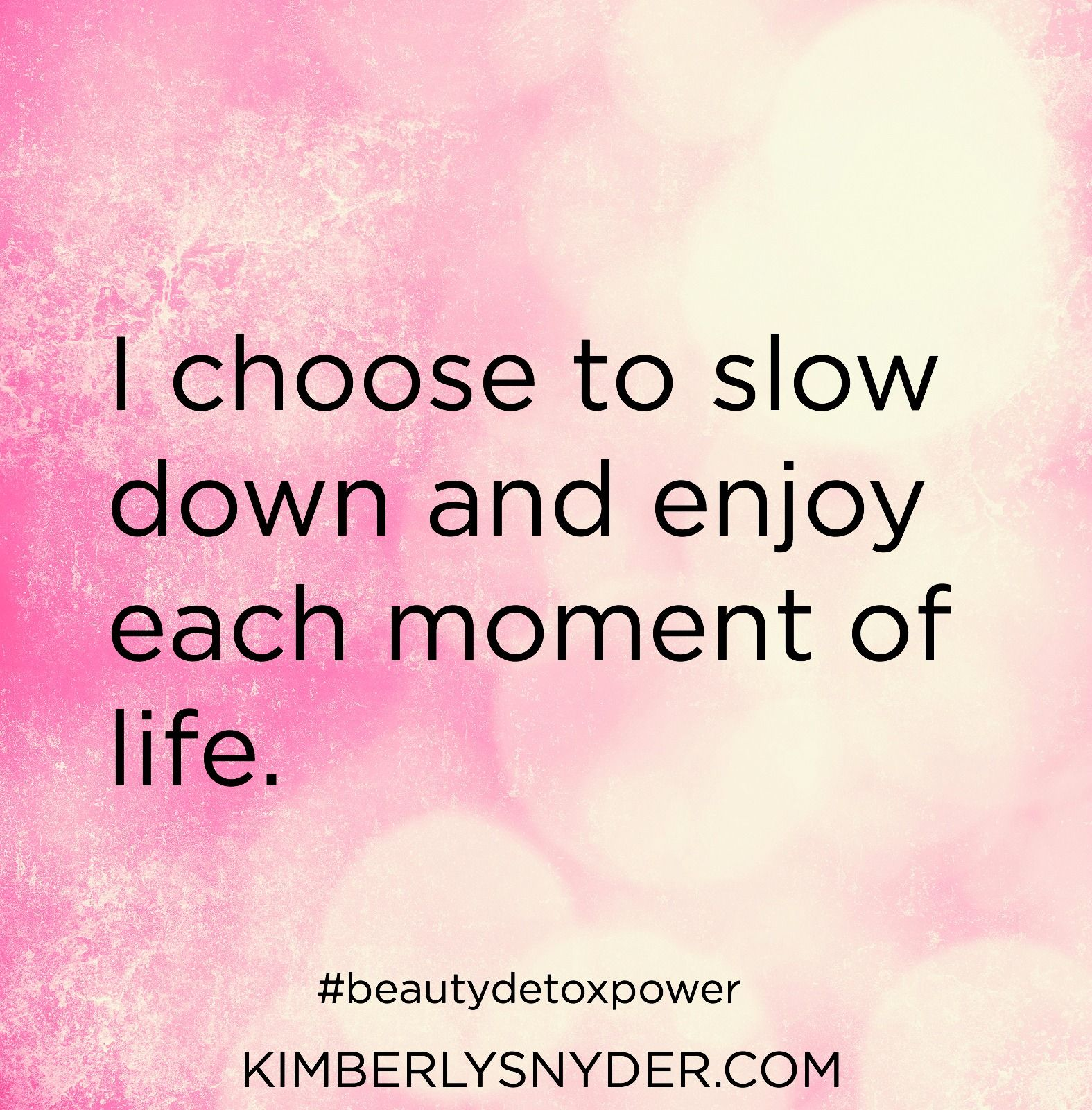 I Choose To Slow Down And Enjoy Each Moment Of Life Enjoy Every Moment Quotes Happy Sunday Quotes Moments Quotes