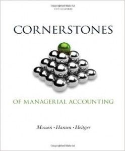 textbook solutions manual for cornerstones of managerial accounting