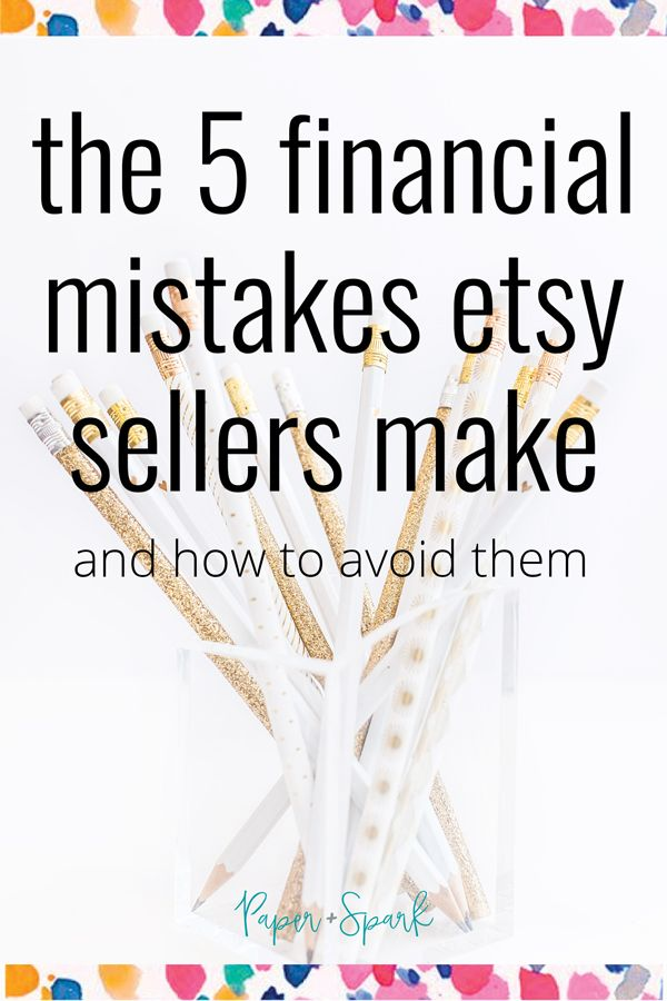 Understanding your financial responsibilities as an Etsy seller can be confusing at first. That's why Paper + Spark is sharing the top FIVE financial mistakes many Etsy sellers make. Learn how to avoid them or fix them.