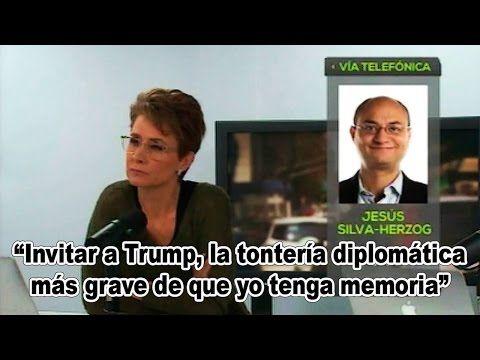 Reunión Peña-Trump, deslealtad a México: Silva-Herzog - YouTube