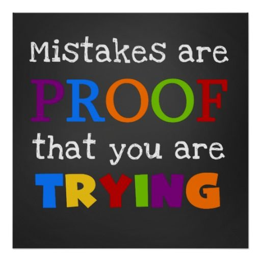 Mistakes Are Proof That You Are Trying Poster Zazzle Com Quote Posters Education Poster Mistake Quotes