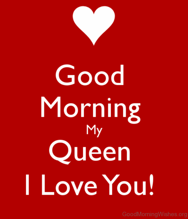 Love Quotes For My Love Glamorous Good Morning My Queen I Love You  Wishes  Pinterest  Night