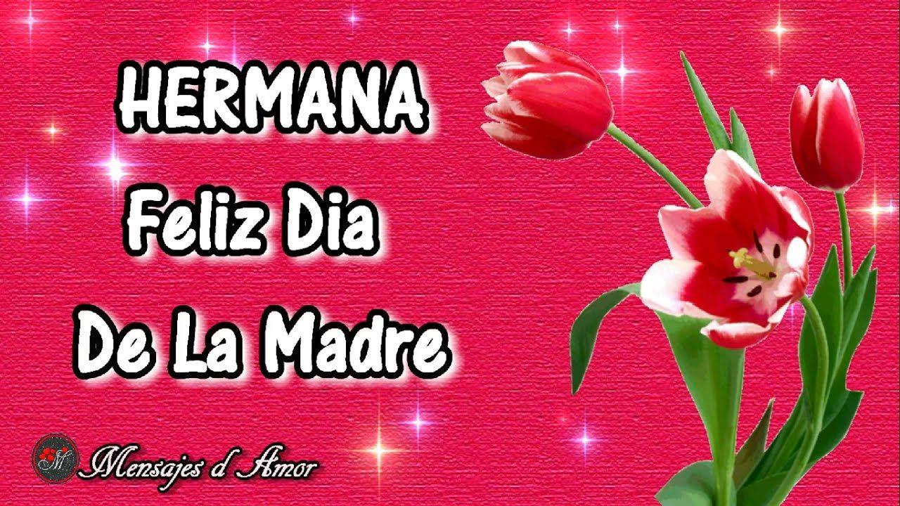 Feliz Dia De Las Madres Hermana Frases Bonitas Para Mama