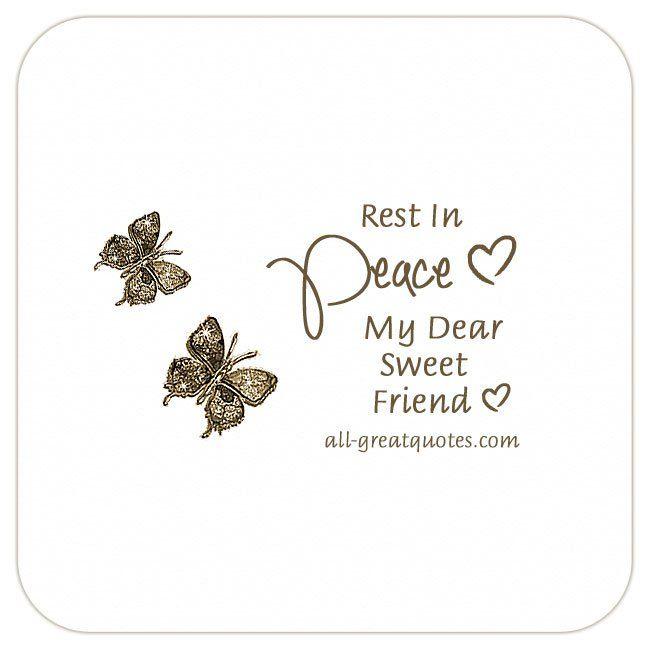 rest in peace my dear sweet friend all sympathy pinterest peace