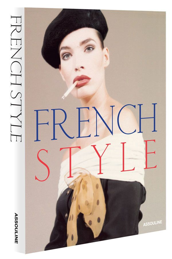 An Exploration Of French Style Fashion Books French Style Style
