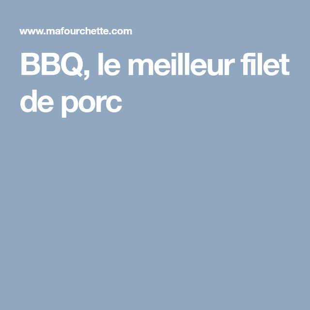 BBQ, le meilleur filet de porc