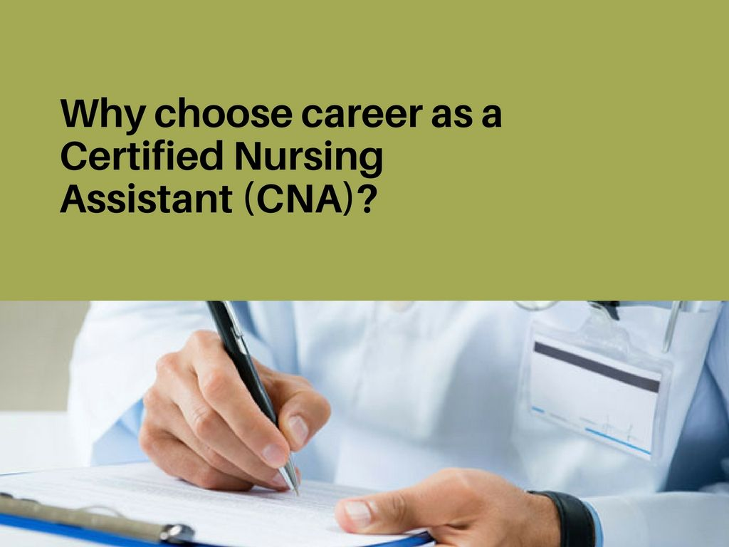 certified medical assistant cover letter%0A Why choose career as a certified nursing assistant  CNA