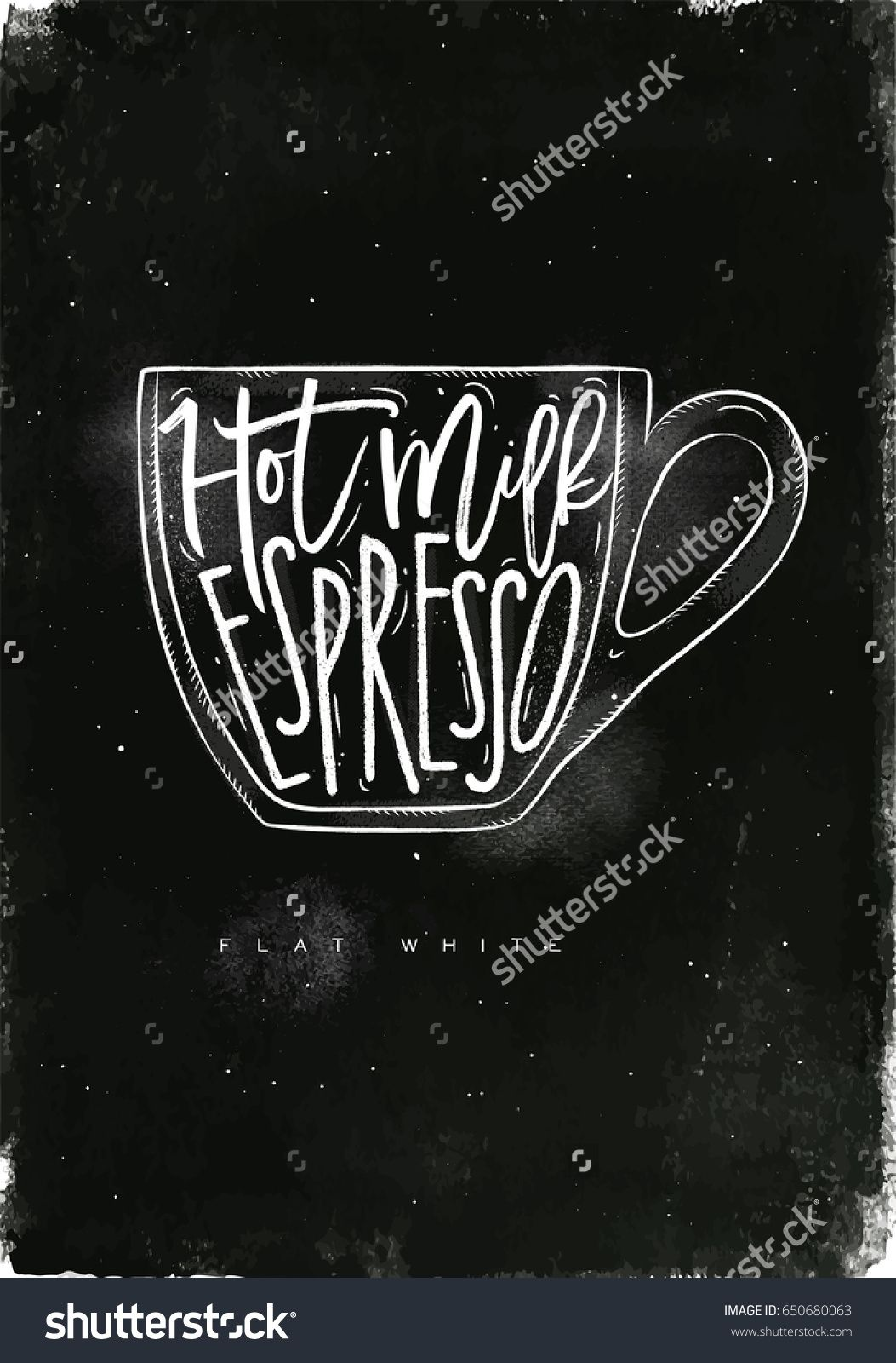 Flat White Lettering Hot Milk Espresso In Vintage Graphic Style Drawing With Chalk On Chalkboard