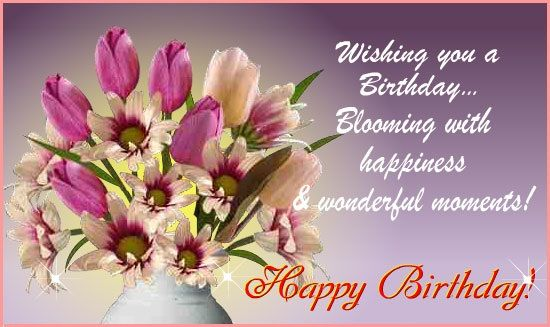 Wishing You A Birthday Blooming With Happiness And Wonderful Moments