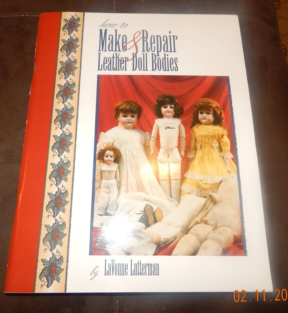 HOW TO MAKE AND REPAIR LEATHER DOLL BODIES BOOK by La Vonne Lutterman HT  Find