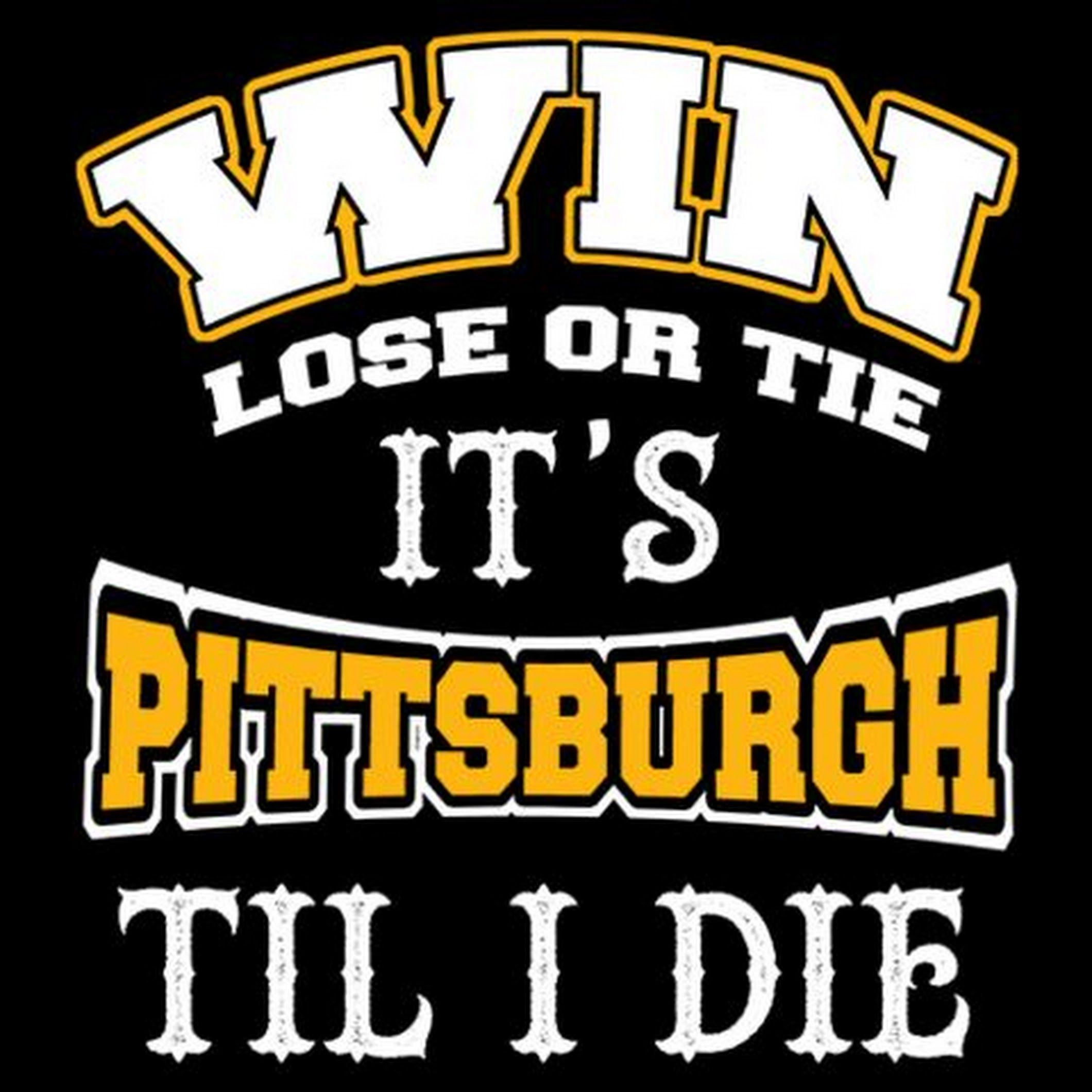 On Game And Every Day Pittsburgh football, Pittsburgh
