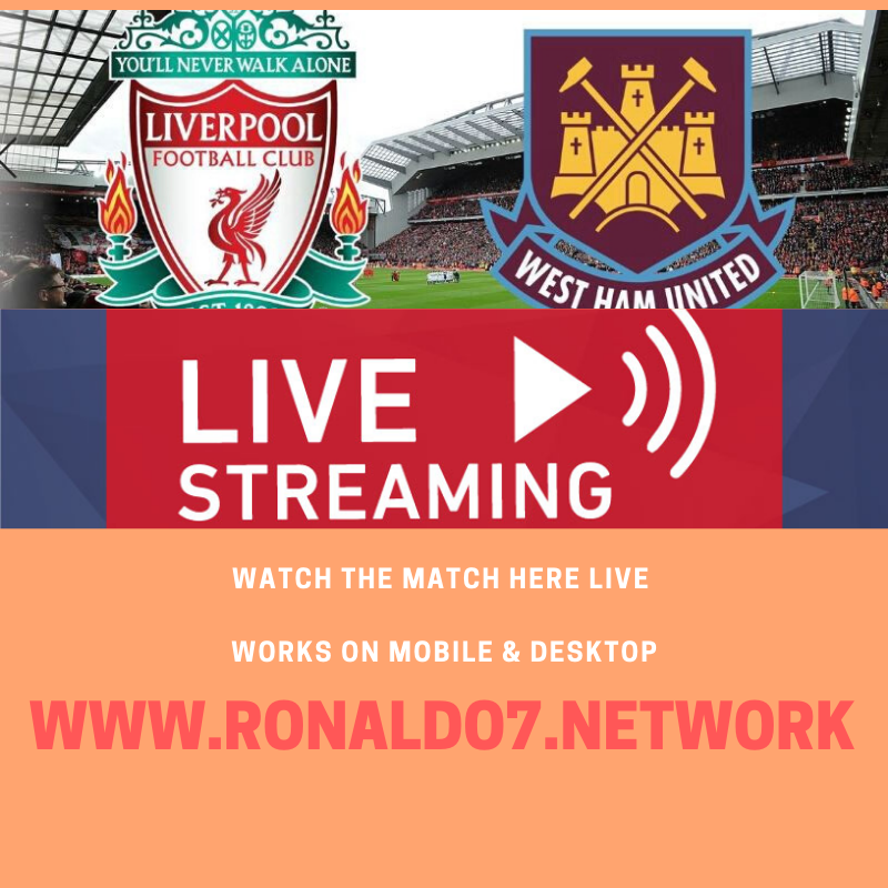 Watch Liverpool vs West Ham live streaming online West Ham
