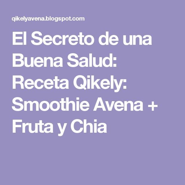 El Secreto de una Buena Salud: Receta Qikely: Smoothie Avena + Fruta y Chia