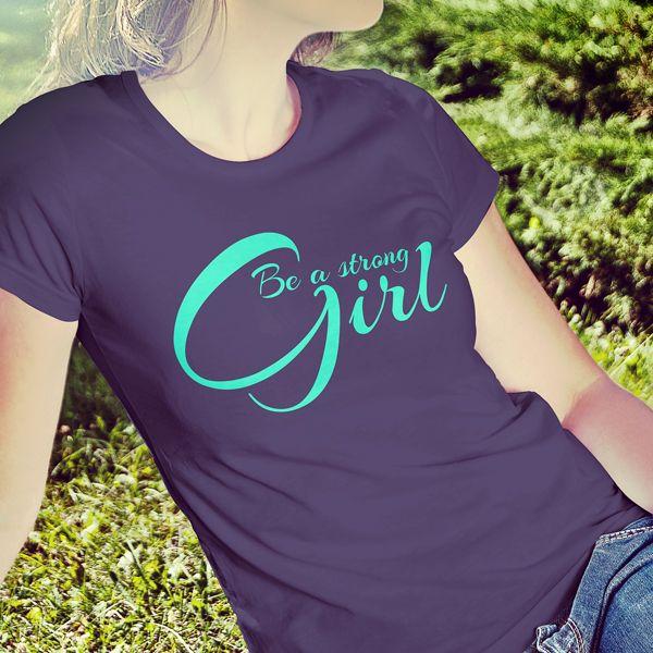 Be a strong Girl - Für Frauen mit Charakter | Frau, Starke
