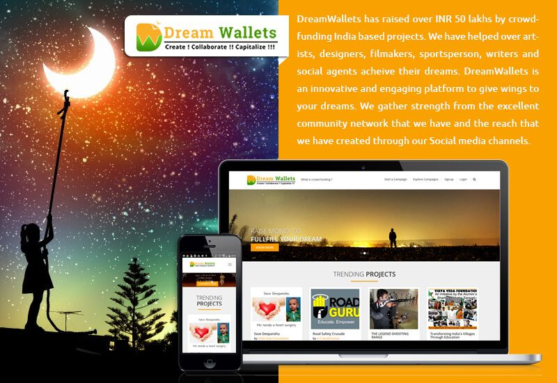DreamWallets has been crowdfunding India based projects for over 12 months. Over the last 90 days DreamWallets has raised over INR 50 lakhs by crowdfunding India based projects.We have helped over artists, designers, filmakers, sportsperson, writers and social agents acheive their dreams. DreamWallets is an innovative and engaging platform to give wings to your dreams.