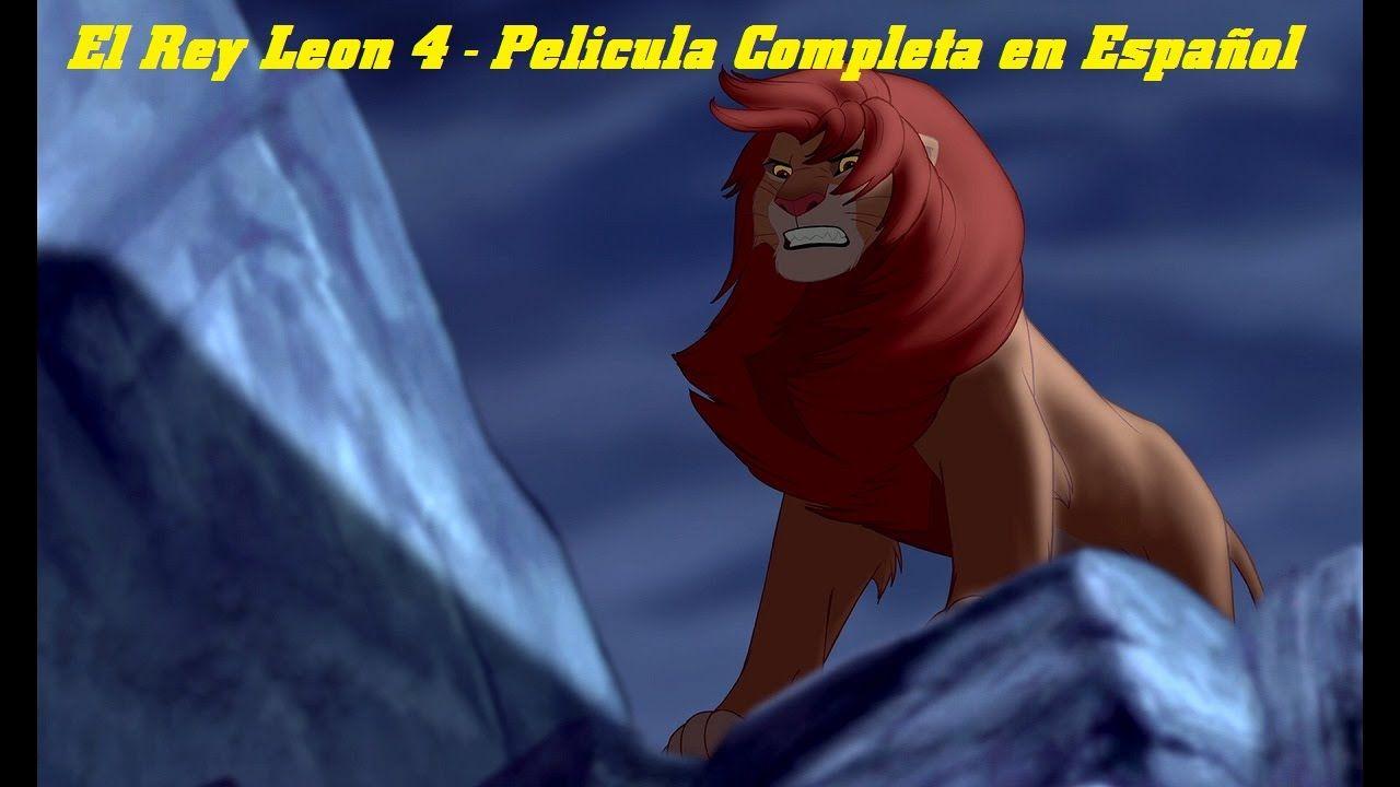 Dibujos Animados 2015 El Rey Leon 4 Pelicula Completa En Espanol