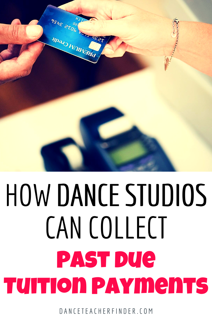 How Dance Studios Can Collect Past Due Tuition Payments Easy Way For Dance School Owners To Get Tuition Due Helpf Tuition Payment School Success Dance Studio