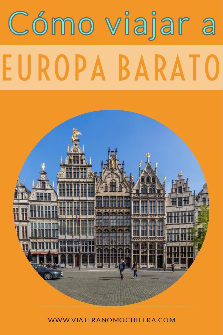 Como Viajar A Europa Barato Por Cuenta Propia La Guia Definitiva