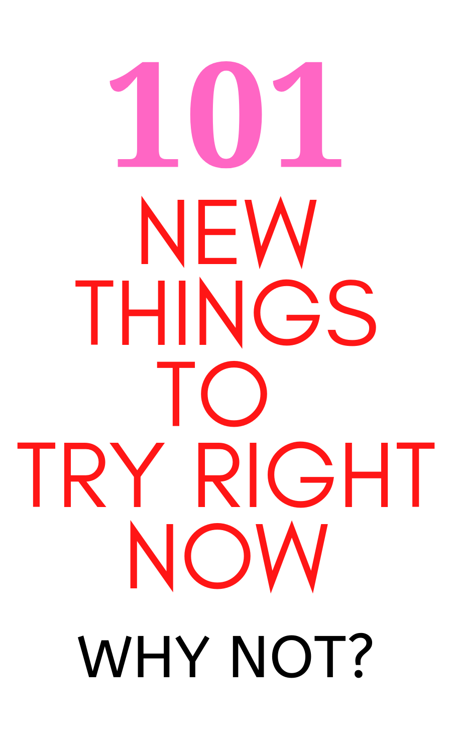 101 New Things To Try Right Now Why Not New Things To Try New Things To Learn Mom Generations