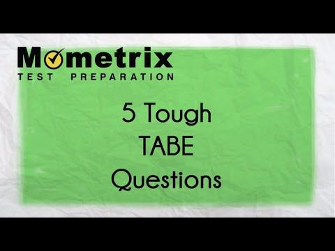 5 Tough Tabe Test Practice Questions Tests Of Adult Basic
