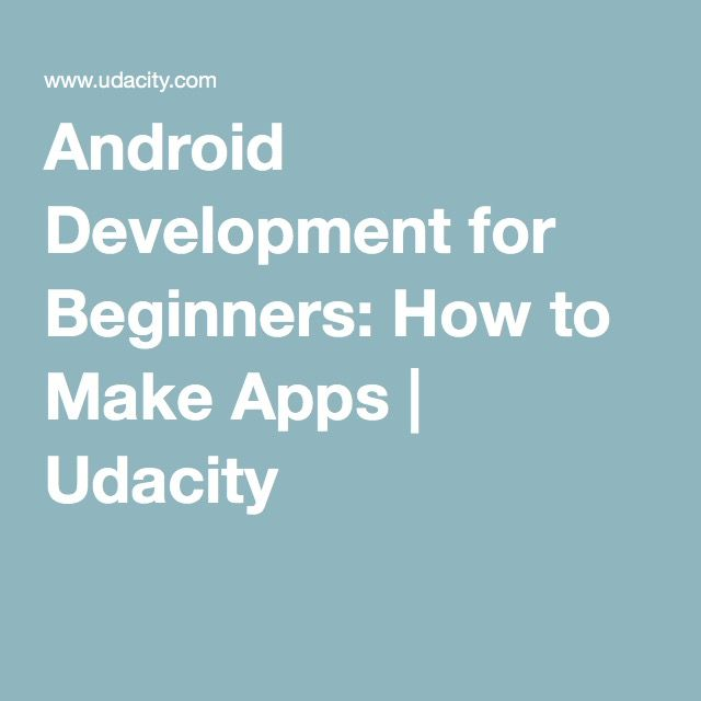Android Development for Beginners: How to Make Apps   Udacity