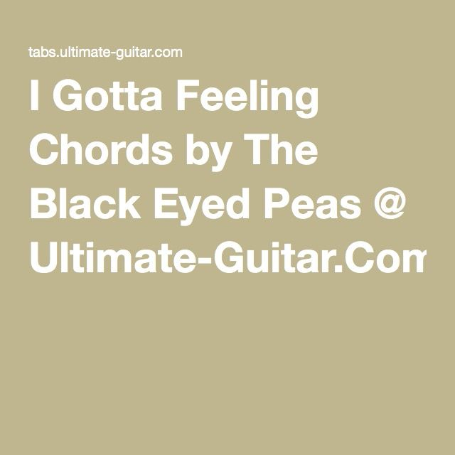 I Gotta Feeling Chords By The Black Eyed Peas Ultimate Guitar