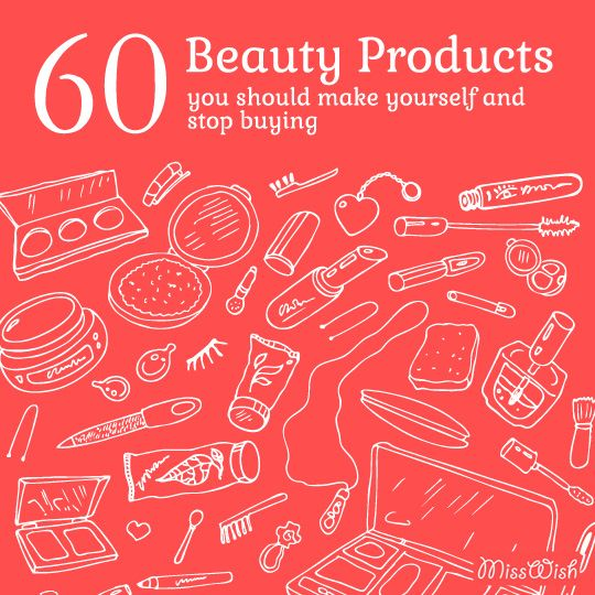 60 Beauty Products You Should Make Yourself and Stop Buying in 2019 #diybeauty