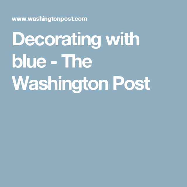 Decorating with blue - The Washington Post