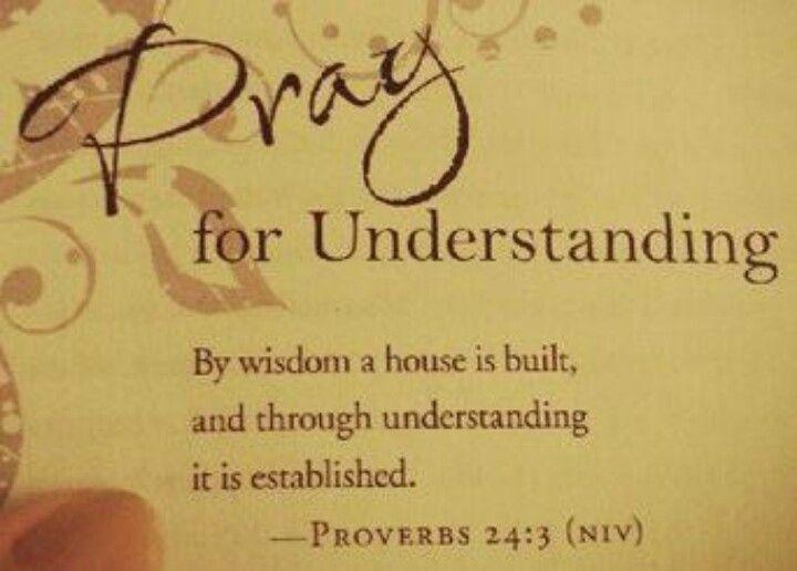 Pray for understanding