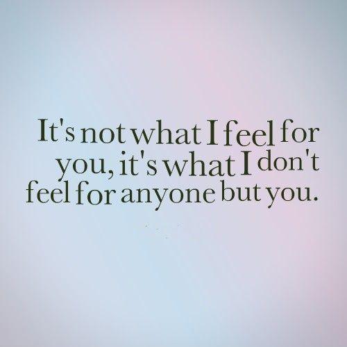 It's Not What I Feel For You It's What I Don't Feel For Anyone But Classy What I Feel For You Quotes