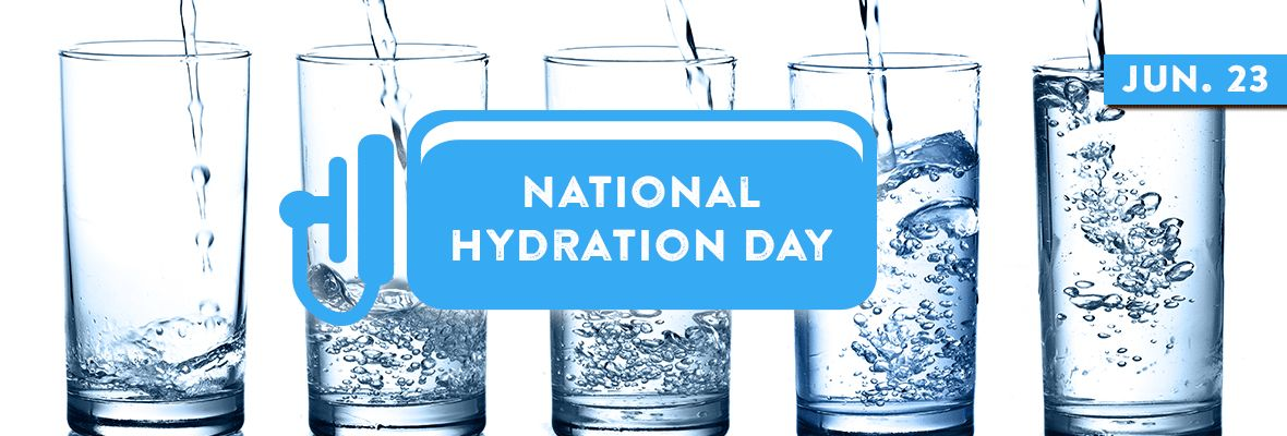National Hydration Day June 23 2022 National Today Hydration National Drinking Water