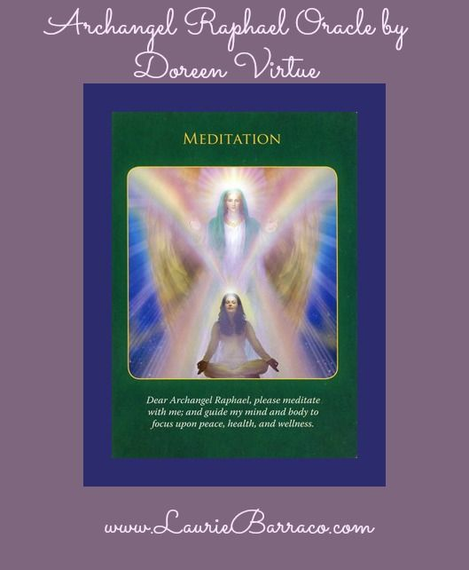 Card of the Day ~ Meditation. Invite Archangel Raphael into your meditation today for healing of the mind, body and spirit. You will may smell fresh cut grass as well as see the color green to validate his presence.