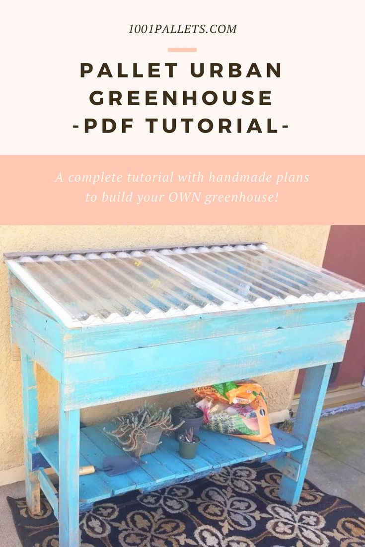 DIY PDF Tutorial Pallet Urban Greenhouse • 1001 Pallets