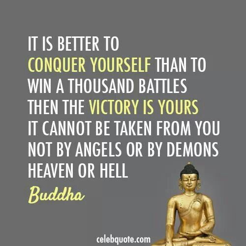 Buddha Quotes On War: It Is Better To Conquer Yourself Than To Win Thousands