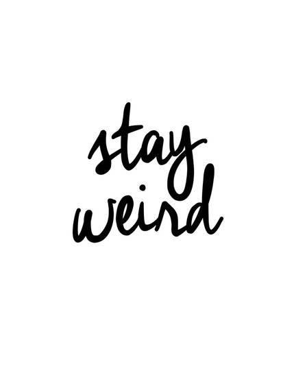 'Stay Weird' Prints - Brett Wilson   AllPosters.com