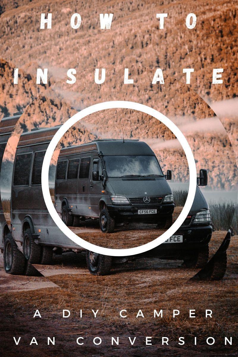Campervan Insulation And Ventilation A Complete Guide In 2020 Van Insulation Best Campervan Camper Van