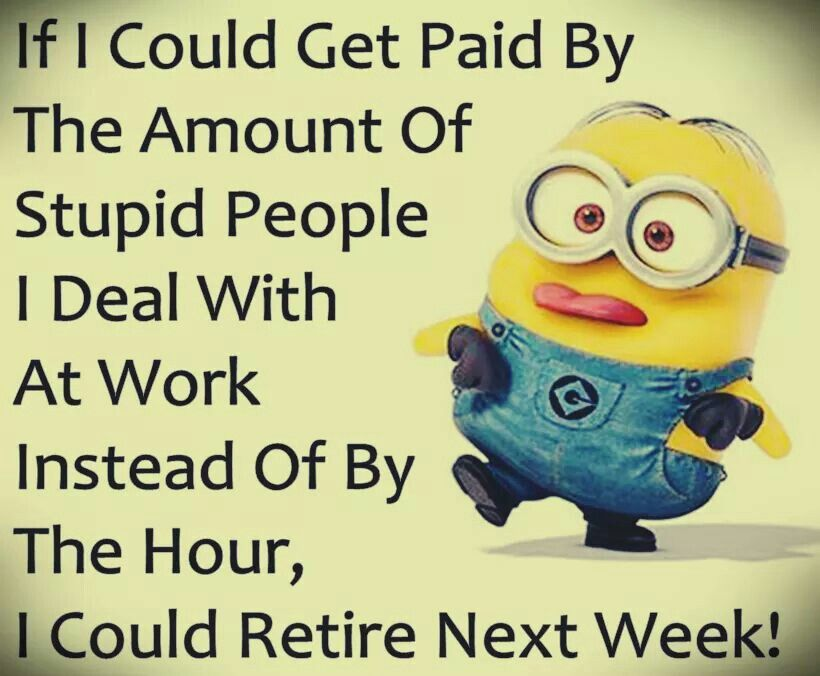 Hilarious · Stupid People. Minions QuotesMinions ...