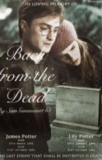 Back from the Dead (Harry Potter Fanfiction) | Wattpad