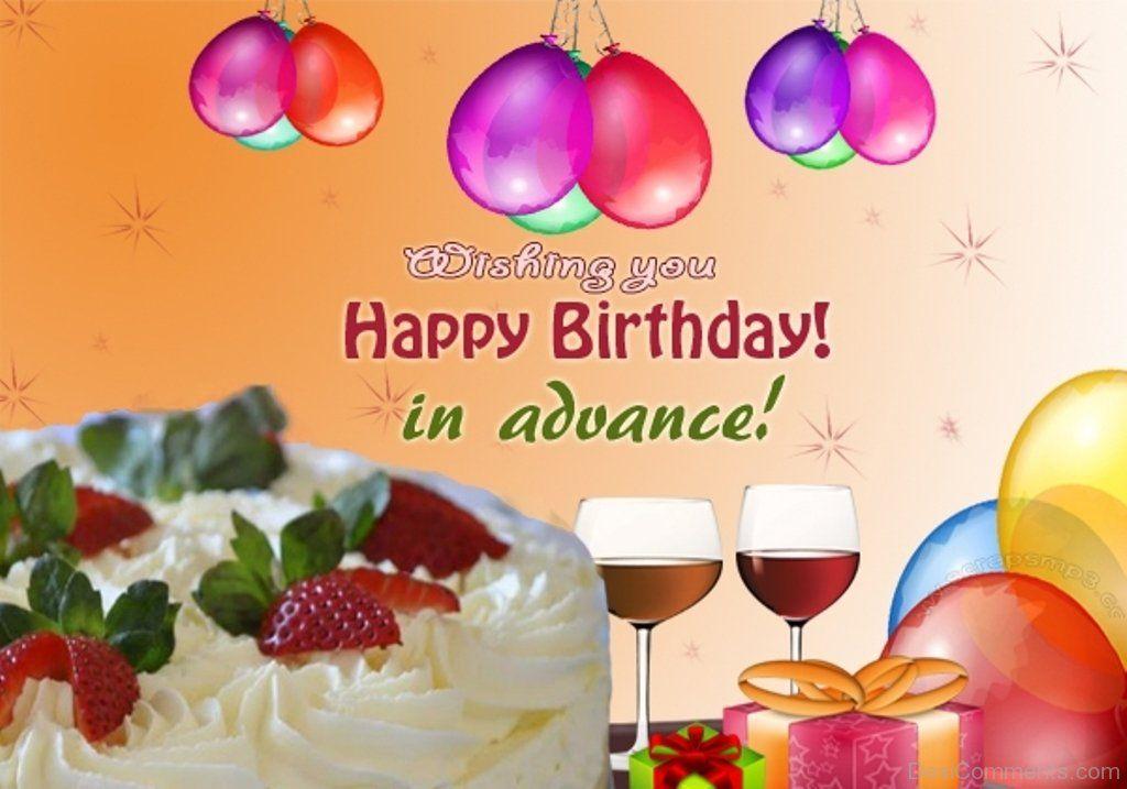 Wishing Your Happy Birthday In Advance Advance Happy Birthday Sweet Happy Birthday Messages Happy Birthday Messages