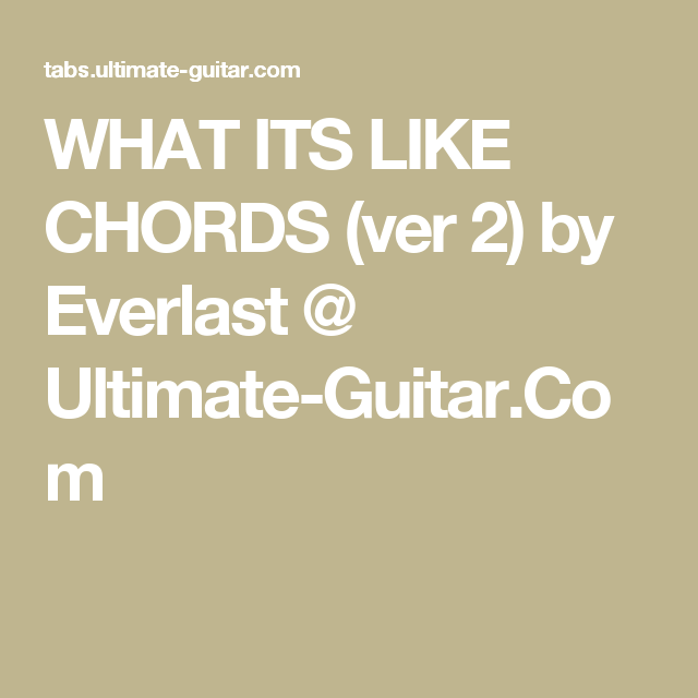 What Its Like Chords Ver 2 By Everlast Ultimate Guitar