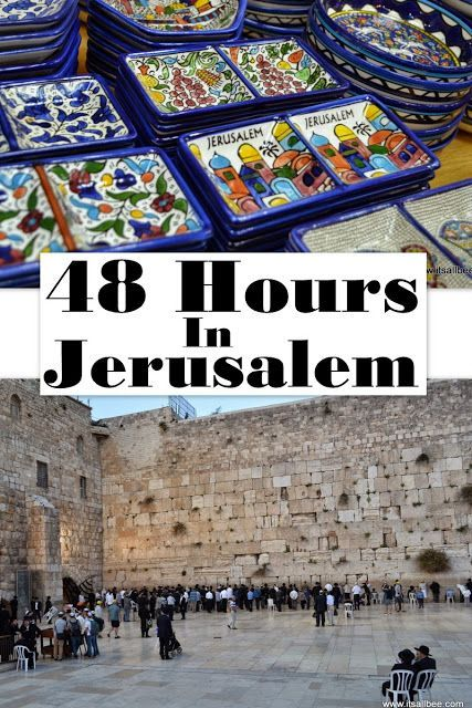 48 hours in Jerusalem - Israel  www.itsallbee.com