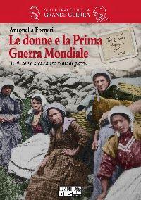 """""""Le donne nella prima guerra mondiale"""" Antonella Fornari (DBS)"""
