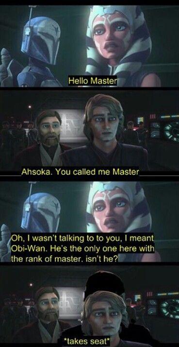Hola Maestro Ahsoka Me Llamaste Maestro Oh No Te Estaba Hablando Me Referia A Obi Wan El Es El Unico Aqu Star Wars Memes Star Wars Humor Star Wars Jokes
