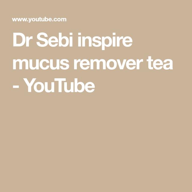 Dr Sebi inspire mucus remover tea - YouTube | Dr  Sebi