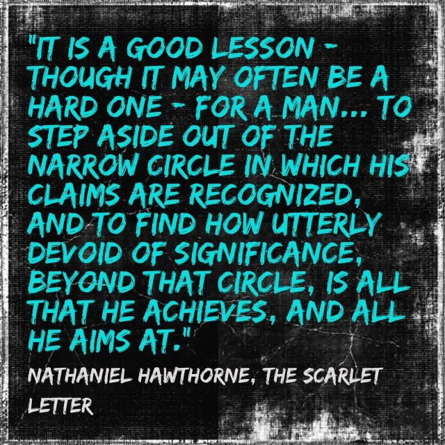the symbolism in the scarlet letter by nathaniel hawthorne A visible symbol of something you have done wrong and regretted, or a stigma of  a past mistake  from the book by nathaniel hawthorne, the scarlet letter.