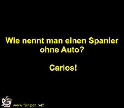 Spanier Ohne Auto Witzige Spruche Lustige Spruche Spruche