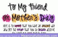 Happy Mother Day To My Best Friend Quotes Pin by Blanca Garza on Happy Mommy's Day | Pinterest | Mothers day  Happy Mother Day To My Best Friend Quotes