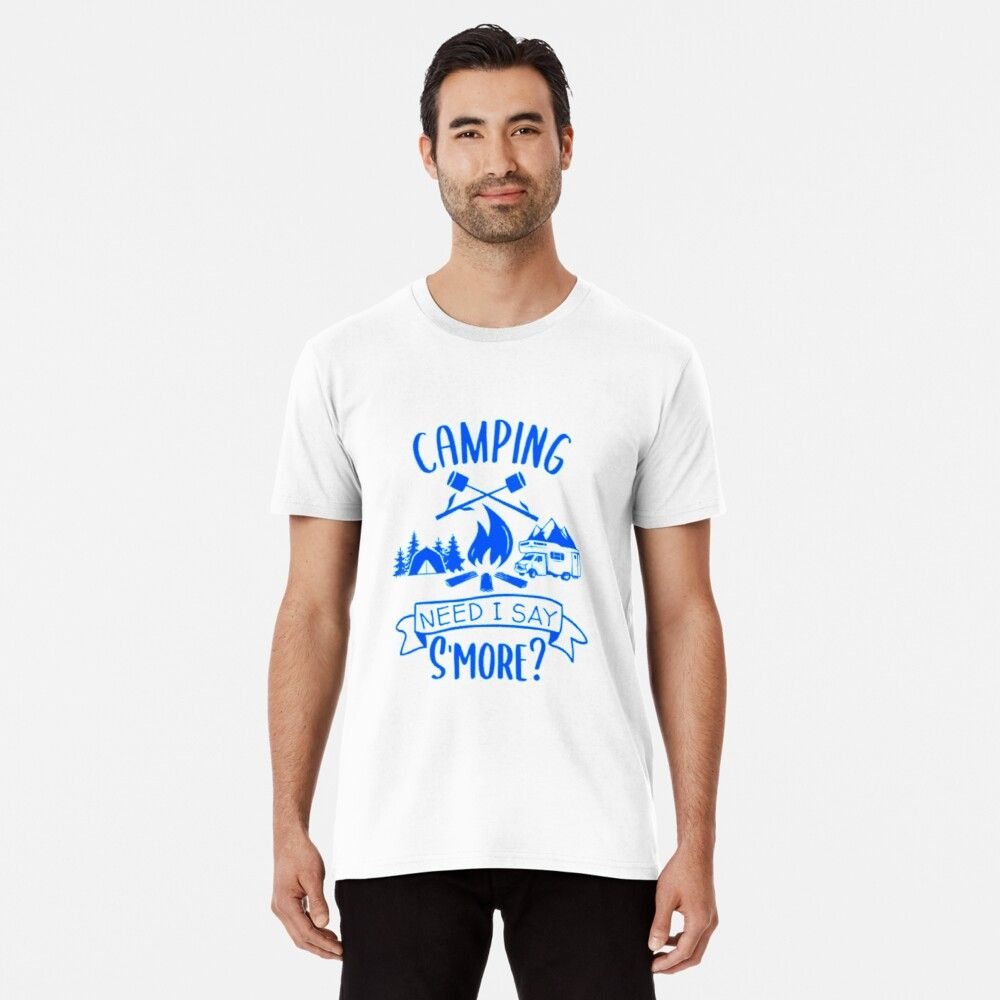 Funny Camping Humour Need I Say Smore Premium T-Shirt by Sarahlovee