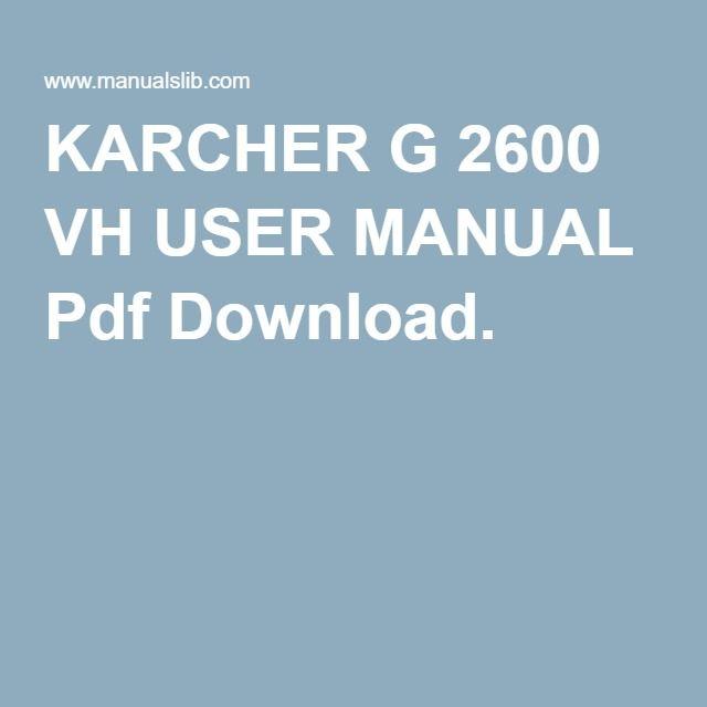 Karcher G 2600 Vh User Manual Pdf Download Directionsmanuals