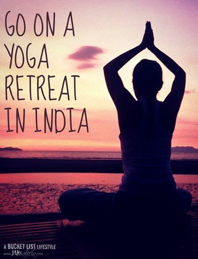 Go on a Yoga Retreat in India / Bucket List Ideas / Before I Die